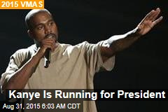 Kanye Is Running for President