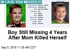Boy Still Missing 4 Years After Mom Killed Herself