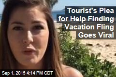 Tourist's Plea for Help Finding Vacation Fling Goes Viral