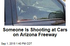 Someone Is Shooting at Cars on Arizona Freeway