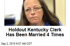 Holdout Ky. Clerk Has Been Married 4 Times