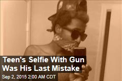 Teen's Selfie With Gun Was His Last Mistake