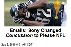 Emails: Sony Changed Concussion to Please NFL
