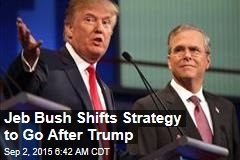 Jeb Bush Shifts Strategy to Go After Trump