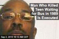 Man Who Killed Teen Waiting for Bus in 1989 Is Executed
