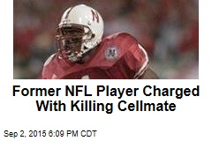 Former NFL Player Charged With Killing Cellmate