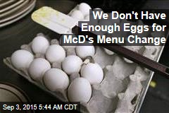 America Doesn't Have Enough Eggs for McD's Menu Change