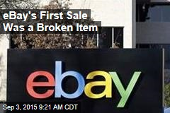 eBay's First Sale Was a Broken Item