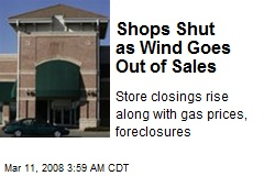 Shops Shut as Wind Goes Out of Sales