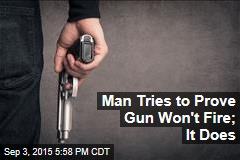 Man Tries to Prove Gun Won't Fire; It Does