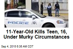 11-Year-Old Kills Teen, 16, Under Murky Circumstances
