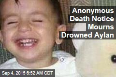 Anonymous Death Notice Mourns Drowned Aylan