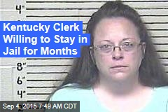 Kentucky Clerk Willing to Stay in Jail for Months