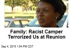 Family: Racist Camper Terrorized Us at Reunion