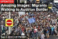 Amazing Images: Migrants Walking to Austrian Border
