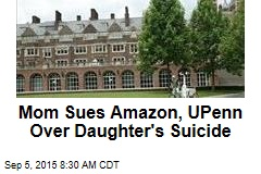 Mom Sues Amazon, UPenn Over Daughter's Suicide