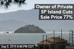 Owner of Private SF Island Cuts Sale Price 77%
