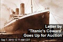 Letter by 'Titanic's Coward' Goes Up for Auction