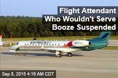 Flight Attendant Who Wouldn't Serve Booze Suspended