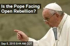 Is the Pope Facing Open Rebellion?