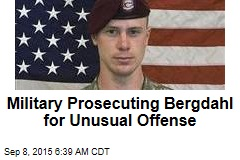 Military Charges Bergdahl With Unusual Offense