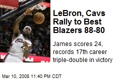 LeBron, Cavs Rally to Best Blazers 88-80
