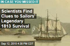 Scientists Find Clues to Sailors' Legendary 1813 Survival