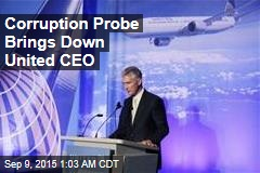 Corruption Probe Brings Down United CEO