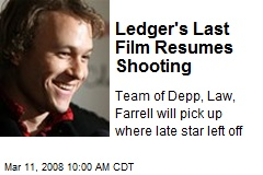 Ledger's Last Film Resumes Shooting