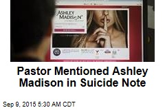 Pastor Mentioned Ashley Madison in Suicide Note