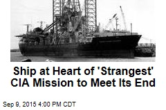 CIA Secret Ship Headed for Scrap Heap