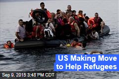 US Making Move to Help Refugees