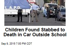 Children Found Stabbed to Death in Car Outside School