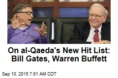On al-Qaeda's New Hit List: Bill Gates, Warren Buffett