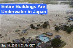 Entire Buildings Are Underwater in Japan