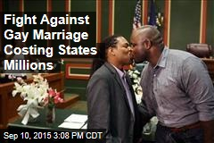Fight Against Gay Marriage Costing States Millions