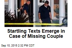 Startling Texts Emerge in Case of Missing Couple