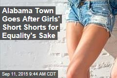 Alabama Town Goes After Girls' Short Shorts for Equality's Sake