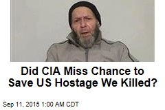 Did the CIA Miss a Chance to Save a US Hostage?