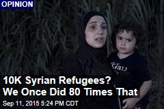10K Syrian Refugees? We Can Do More