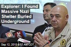 Explorer: I Found Massive Nazi Shelter Buried Underground