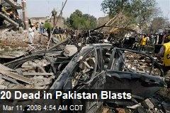 20 Dead in Pakistan Blasts