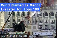 Wind Blamed as Mecca Disaster Toll Tops 100