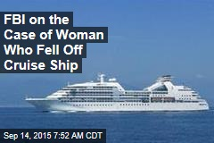 FBI on the Case of Woman Who Fell Off Cruise Ship