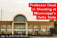 Professor Dead in Shooting at Mississippi's Delta State