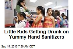 Little Kids Getting Drunk on Yummy Hand Sanitizers
