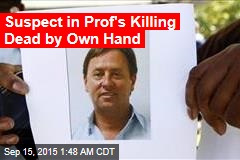 Suspect in Prof's Killing Dead by Own Hand