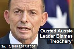 Ousted Aussie Leader Blames 'Treachery'