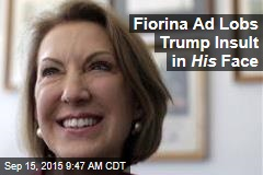 Fiorina Ad Lobs Trump Insult in His Face