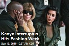 Kanye Interruptus Hits Fashion Week